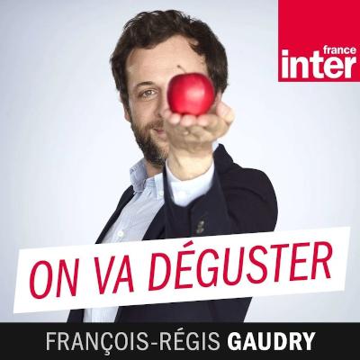 On va déguster, France Inter